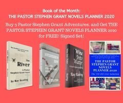Book of the Month: Buy 3 Pastor Stephen Grant Adventures - THE RIVER, MURDERER'S ROW and WINE INTO WATER - and Get THE PASTOR STEPHEN GRANT NOVELS PLANNER 2020 for Free - Signed Set