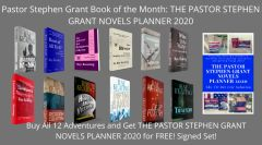 Book of the Month - Buy 12 Pastor Stephen Grant Adventures and Get THE PASTOR STEPHEN GRANT NOVELS PLANNER 2020 for Free - Signed Set
