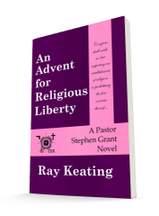An Advent for Religious Liberty: A Pastor Stephen Grant Novel - Signed Copy