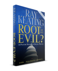 Pre-Order Sale - Root of All Evil? A Pastor Stephen Grant Novel - New Second Edition - Signed Copy