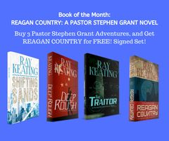 Book of the Month: Buy 3 Pastor Stephen Grant Adventures - SHIFTING SANDS, DEEP ROUGH and THE TRAITOR - and Get REAGAN COUNTRY for FREE - Signed by the Author