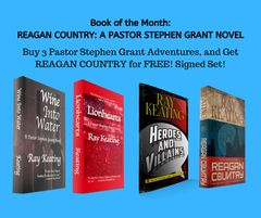 Book of the Month: Buy 3 Pastor Stephen Grant Adventures - WINE INTO WATER, LIONHEARTS and HEROES AND VILLAINS - and Get REAGAN COUNTRY for Free - Signed Set