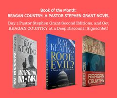 Book of the Month: Buy 2 Pastor Stephen Grant Second Editions - WARRIOR MONK and ROOT OF ALL EVIL? - and Get REAGAN COUNTRY at a Deep Discount - Signed Set