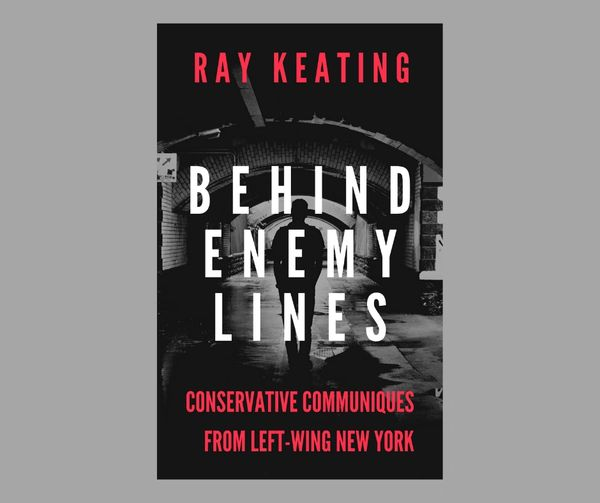 Behind Enemy Lines: Conservative Communiques from Left-Wing New York - Signed by the Author