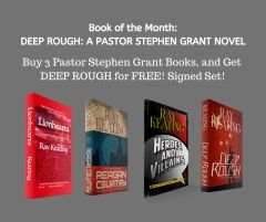 Book of the Month: Buy 3 Pastor Stephen Grant Adventures - LIONHEARTS, REAGAN COUNTRY and HEROES AND VILLAINS - and Get DEEP ROUGH for Free - Signed Set