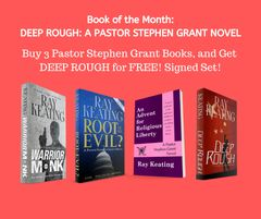 Book of the Month: Buy 3 Pastor Stephen Grant Adventures - WARRIOR MONK, ROOT OF ALL EVIL? and AN ADVENT FOR RELIGIOUS LIBERTY, Get DEEP ROUGH for FREE - Signed by the Author!