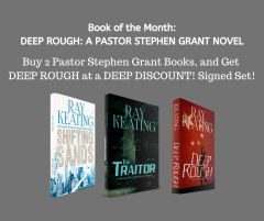 Book of the Month: Buy 2 Pastor Stephen Grant Books - SHIFTING SANDS and THE TRAITOR - and Get DEEP ROUGH at a Deep Discount - Signed Set