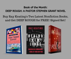 Book of the Month: Buy Ray Keating's Two Latest Nonfiction Books - FREE TRADE ROCKS! and BEHIND ENEMY LINES - and Get DEEP ROUGH at a DEEP DISCOUNT!