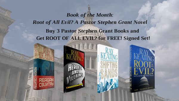 Book of the Month: Buy 3 Pastor Stephen Grant Adventures - REAGAN COUNTRY, HEROES AND VILLAINS and SHIFTING SANDS - and Get ROOT OF ALL EVIL? for Free - Signed Set
