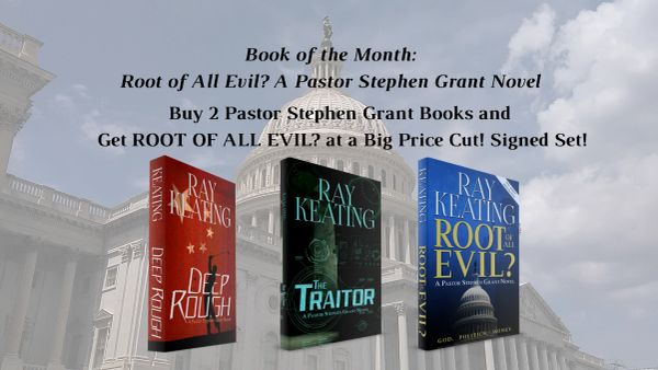 Book of the Month: Buy 2 Pastor Stephen Grant Books - DEEP ROUGH and THE TRAITOR - and Get ROOT OF ALL EVIL? at a Big Price Cut - Signed Set