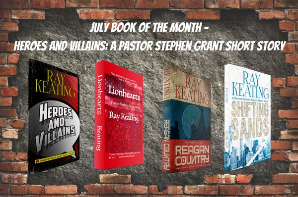 Book of the Month: Buy 3 Pastor Stephen Grant Adventures - LIONHEARTS, REAGAN COUNTRY and SHIFTING SANDS - and Get HEROES AND VILLAINS for Free - Signed Set