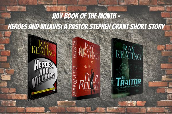 Book of the Month: Buy 2 Pastor Stephen Grant Books - DEEP ROUGH and THE TRAITOR - and Get HEROES AND VILLAINS for FREE - Signed Set