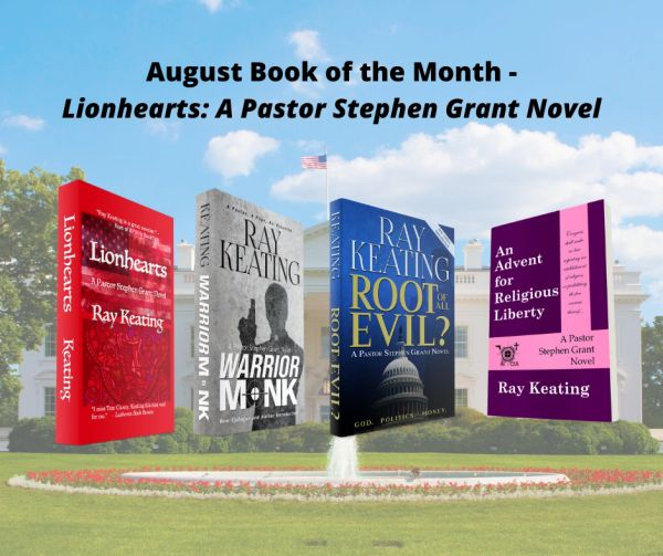 Book of the Month: Buy 3 Pastor Stephen Grant Adventures - WARRIOR MONK, ROOT OF ALL EVIL? and AN ADVENT FOR RELIGIOUS LIBERTY Get LIONHEARTS for FREE - Signed by the Author!