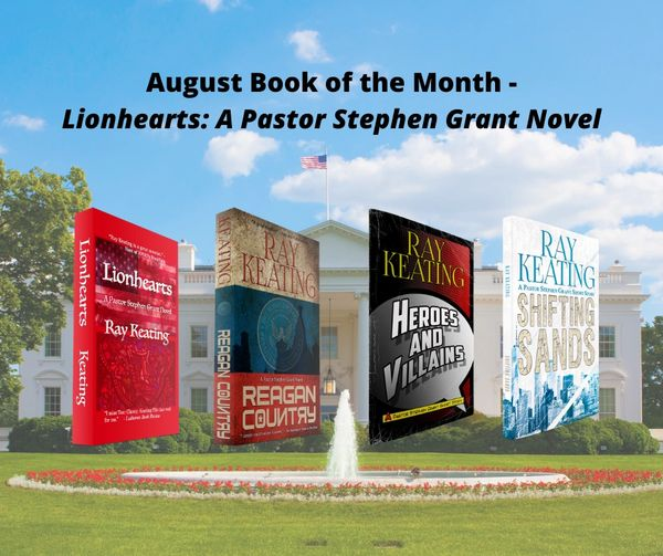 Book of the Month: Buy 3 Pastor Stephen Grant Adventures - REAGAN COUNTRY, HEROES AND VILLAINS and SHIFTING SANDS - and Get LIONHEARTS for Free - Signed Set