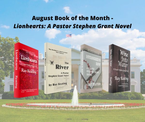 Book of the Month: Buy 3 Pastor Stephen Grant Adventures - THE RIVER, MURDERER'S ROW and WINE INTO WATER - and Get LIONHEARTS for Free - Signed Set