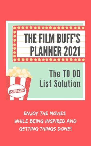 The Film Buff's Planner 2021: The TO DO List Solution - Pre-Order Sale - Signed Copy