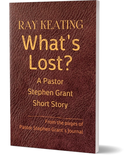 What's Lost? A Pastor Stephen Grant Short Story - Pre-Order Today - Signed by the Author