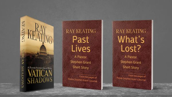 Pastor Stephen Grant Trilogy #5 - Signed Set: VATICAN SHADOWS, PAST LIVES and WHAT'S LOST?