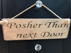 'Posher than Next door' Sign by Austin Sloan