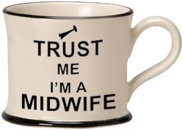 Trust Me I'm a Midwife Mug by Moorland Pottery