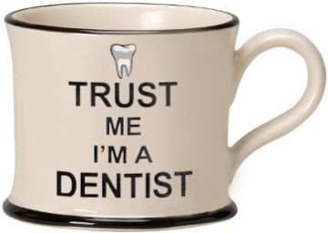 Trust me I'm a Dentist Mug by Moorland Pottery