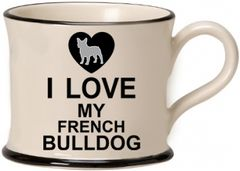 I love my French Bulldog Mug by Moorland Pottery