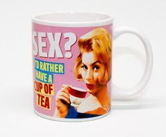 Sex? I'd Rather Have A Cup Of Tea Funny Mug by Dean Morris Cards