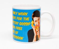 I Only Work Here For The Bitchy Gossip Rude Mug by Dean Morris Cards