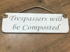 'Trespassers will be Composted' Sign by Austin Sloan