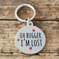 """OH BUGGER I'M LOST"" DOG ID NAME TAG by Sweet William"