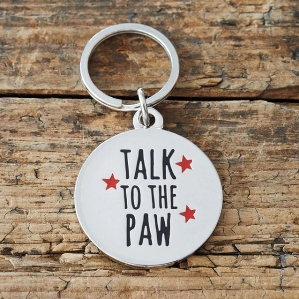 """TALK TO THE PAW"" DOG ID TAG by Sweet William"