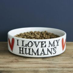 I LOVE MY HUMANS DOG BOWL - LARGE