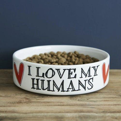 I LOVE MY HUMANS DOG BOWL - LARGE