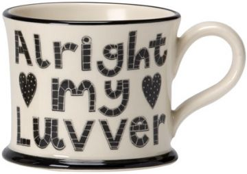 Alright My Luvver Mug by Moorland Pottery