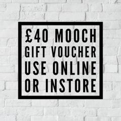 MOOCH GIFT VOUCHER - £40.00