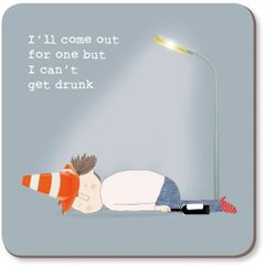 Can't Get Drunk Coaster by Rosie made a thing