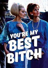 You're My Best Bitch Funny Greeting Card