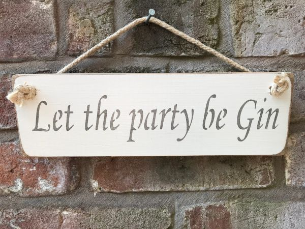 Let the Party be Gin Sign