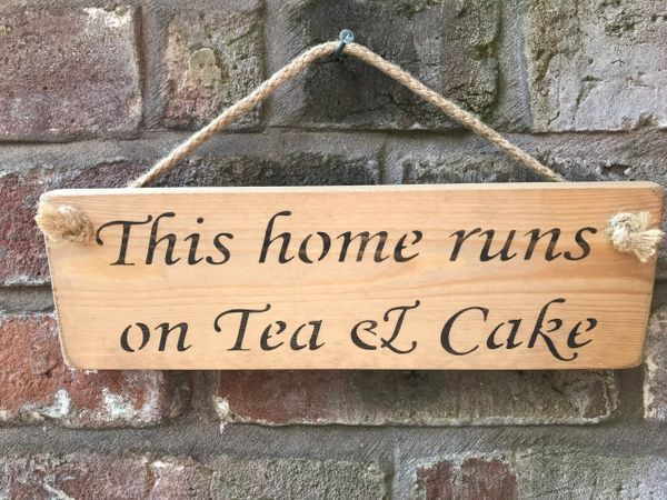 This House Runs on Tea & Cake Sign