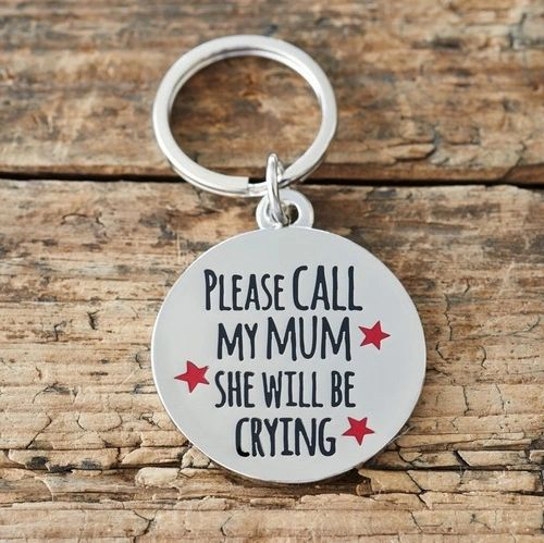 """PLEASE CALL MY MUM SHE WILL BE CRYING"" DOG ID NAME TAG"