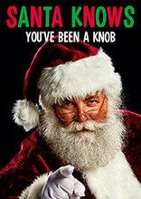 Santa Knows You've Been a Knob Funny Christmas Card dmx232