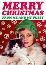 Merry Christmas From Me And My Pussy Funny Christmas Card