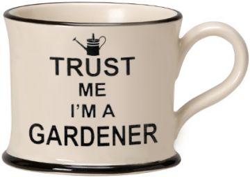 Trust me I'm a Gardener Mug by Moorland Pottery