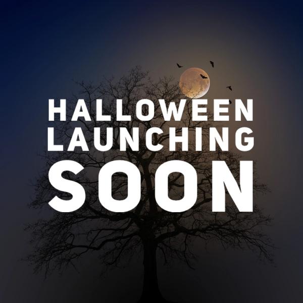 Halloween Launching Soon!