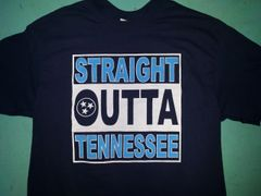 Straight Outta Tennessee shirt