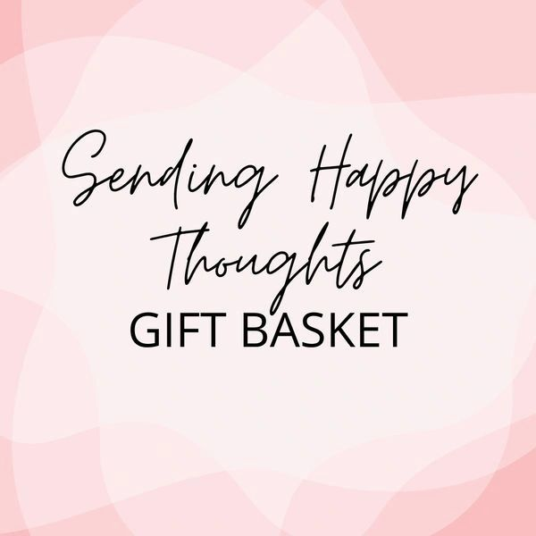 Sending Happy Thoughts Gift Basket