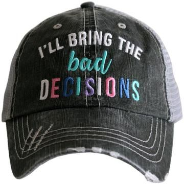 Bad Decisions Hat