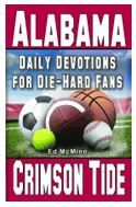 Daily Devotions for Die-Hard Fans: Alabama Crimson Tide