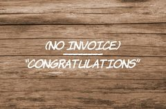 "Replace my invoice with a note that says ""Congratulations!"""