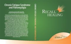 RECALL HEALING: CHRONIC FATIGUE SYNDROME AND FIBROMYALGIA